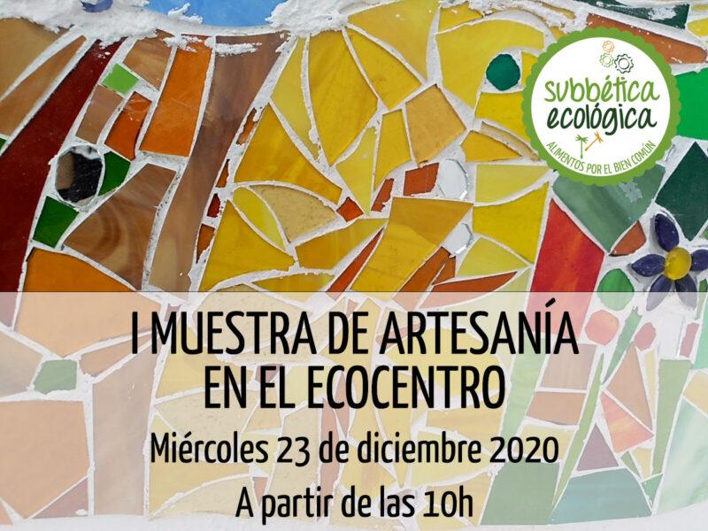 I Muestra de artesanía en el EcoCentro de Subbética Ecológica. 23 diciembre 2020